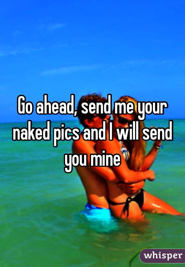Send in your naked photos
