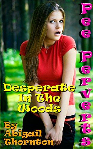 Pee stories desperate to women