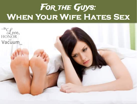 Wifes that hate sex