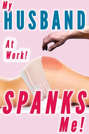 My wife spanked me