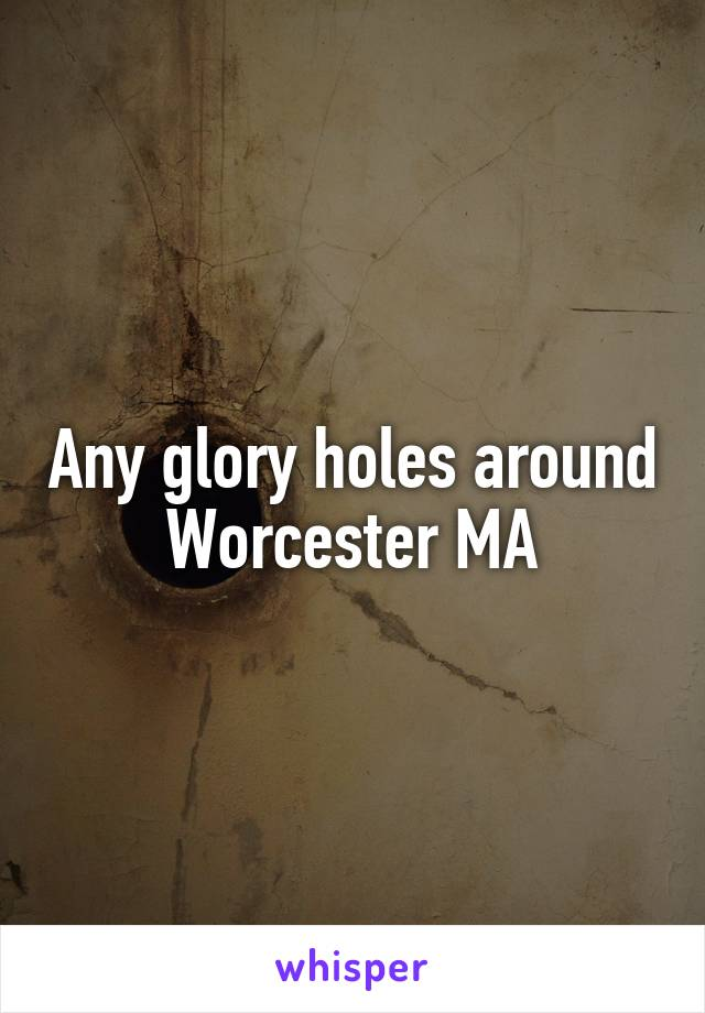 Glory hole in massachusetts